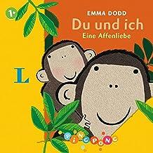 Du und ich - Pappbilderbuch: Eine Affenliebe. PiNGPONG (Emma Dodd Pappbilderbücher)
