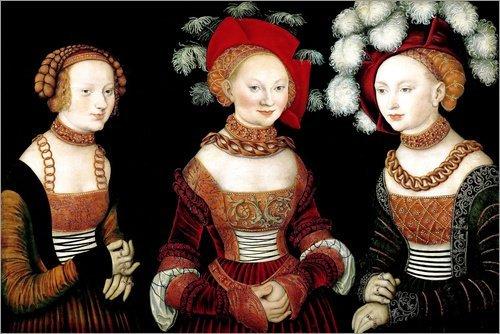 Poster 150 x 100 cm: Die Prinzessinnen Sibylla, Emilia und Sidonia von Sachsen von Lucas Cranach d.Ä. - Hochwertiger Kunstdruck, Kunstposter