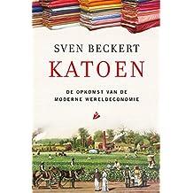 Katoen: De opkomst van de moderne wereldeconomie (Dutch Edition)