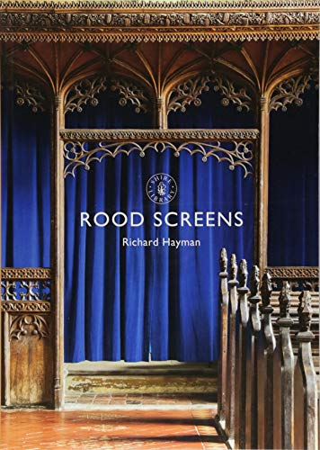 Rood Screens (Shire Library, Band 851)