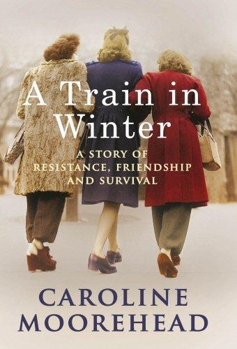 Portada del libro Train in Winter: A Story of Resistance, Friendship and Survival by Caroline Moorehead (2011-09-01)