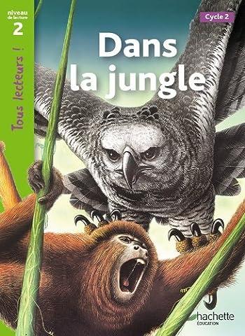 Dans la jungle Niveau 2 - Tous lecteurs ! -