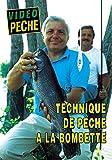 Technique de pêche à la bombette avec Léo et Gérard Trinquier - Vidéo Pêche - Multi pêche [Edizione: Francia]
