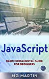 JavaScript: Basic Fundamental Guide for Beginners (English Edition)