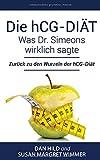 Die hCG-Diät: Was Dr. Simeons wirklich sagte: Zurück zu den Wurzeln der hCG-Diät