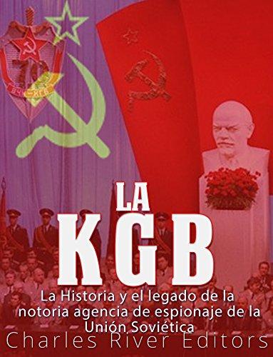La KGB: La historia y el legado de la notoria agencia de espionaje ...