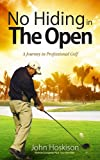 No Hiding in The Open: A Journey in Professional Golf