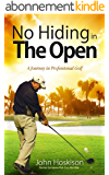No Hiding in The Open: A Journey in Professional Golf (English Edition)