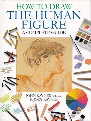 How To Draw The Human Figure - Complete Guide by Jody Raynes John; Raynes (2002-08-01)