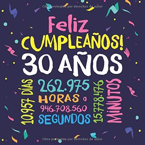 Feliz Cumpleaños - 30 Años: Un libro de visitas para fiesta de 30 cumpleaños - Decoración y regalos originales para hombres y mujeres - 30 años - ... para felicitaciones y fotos de los invitados