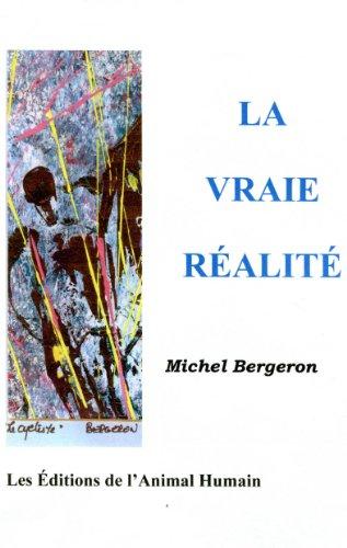 La vraie réalité par Michel Bergeron