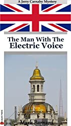 The Man With The Electric Voice (Carnaby of Scotland Yard Book 1) (English Edition)