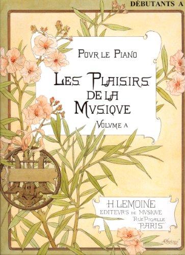 Les plaisirs de la musique, pour le pian...