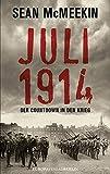Sean McMeekin: Juli 1914: Der Countdown in den Krieg