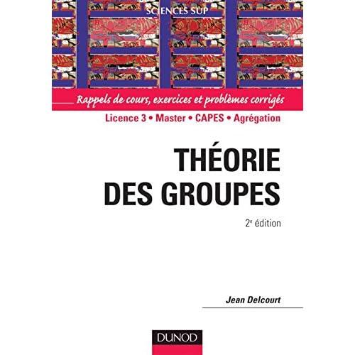 Théorie des groupes - 2ème édition - Rappels de cours, exercices et problèmes corrigés