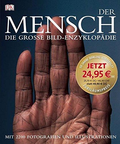 Der Mensch: Die grosse Bild-Enzyklopädie