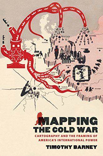 Mapping the Cold War: Cartography and the Framing of America's International Power (English Edition)