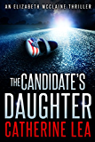 The Candidate's Daughter (An Elizabeth McClaine Thriller Book 1) (English Edition)