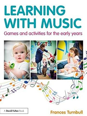 Learning with Music: Games and Activities for the Early Years