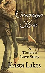 Champagne Kisses: A Timeless Love Story by Krista Lakes (2013-09-21)