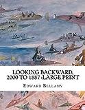 Looking Backward, 2000 to 1887: Large Print