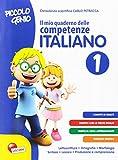 Piccolo genio. Il mio quaderno delle competenze. Italiano. Per la Scuola elementare: 1