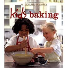 Williams Sonoma Kids Baking by Abigail J. Dodge (2003-11-01)