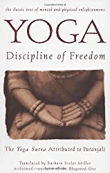 Yoga: the Discipline of Freedom: The Yoga Sutra Attributed to Patanjali