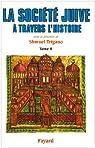 La société juive à travers l'histoire, tome 2 : Les liens de l'alliance