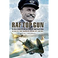 RAF Top Gun: The Story of Battle of Britain Ace and World Air Speed Record Holder Air Cdre E.M. 'Teddy' Donaldson CB, CBE, DSO, AFC*, LoM (USA) by Nick Thomas (2008-09-22)