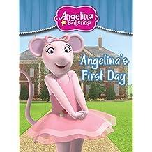 Angelina's First Day (Angelina Ballerina)