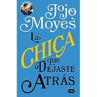 La chica que dejaste atrás (Spanish Edition)
