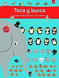 Toca y busca Mi gran libro de busca y encuentra: Mi gran libro de busca y encuentra par Yayo Kawamura