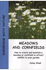 Meadows and Cornfields: How to Create and Maintain a Meadow or Cornfield to Attract Wildlife to Your Garden (Gardening with Nature S.) Paperback
