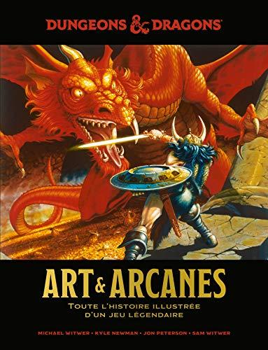 Donjons&Dragons, Art & Arcanes, toute l'histoire illustrée d'un jeu légendaire par Michael Witwer