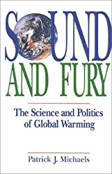 Sound and Fury: The Science and Politics of Global Warming (Recent Research in Psychology)