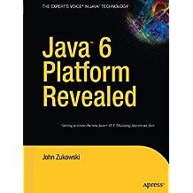 Java 6 Platform Revealed by John Zukowski (2006-07-24)