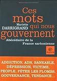 Image de Ces mots qui nous gouvernent : Abécédaire de la France sarkozienne