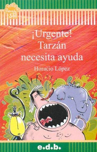 Urgente! Tarzan Necesita Ayuda par Horacio Lopez