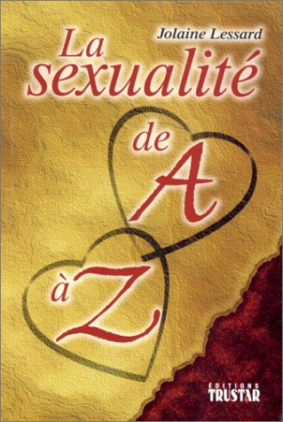 LA SEXUALITE DE A A Z par Jolaine Lessard