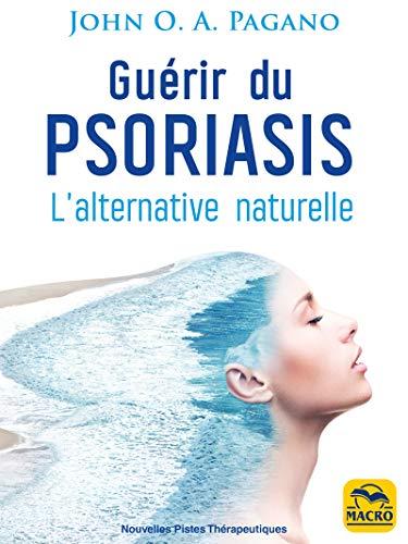 Guérir du psoriasis: L'alternative naturelle (Nouvelles Pistes Thérapeutiques)