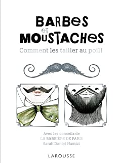 Barbes et Moustaches : Comment les tailler au poil ! (203588702X) | Amazon price tracker / tracking, Amazon price history charts, Amazon price watches, Amazon price drop alerts