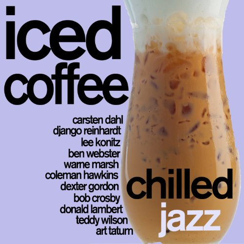 Iced Coffee - Chilled Jazz for Relaxation