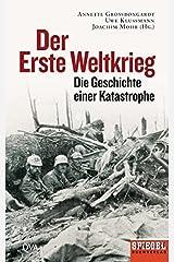 Der Erste Weltkrieg: Die Geschichte einer Katastrophe - Ein SPIEGEL-Buch - Gebundene Ausgabe