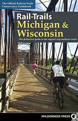 Rail-Trails Michigan and Wisconsin: The definitive guide