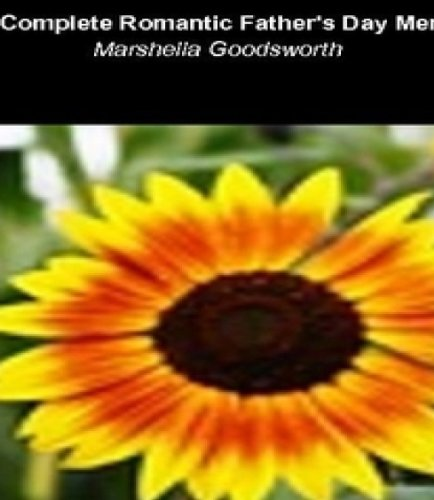 Download E Book For IPad A Complete Romantic Fathers Day Menu By Marshella Goodsworth