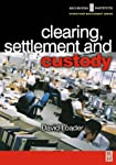 'Clearing, Settlement and Custody' focuses on the clearing, settlement and custody functions by analyzing how they work and the interaction between the organizations involved. The author examines the roles of clearing houses, central counterparties, ...