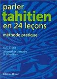 Parlet tahitien en 24 leçons. Méthode pratique