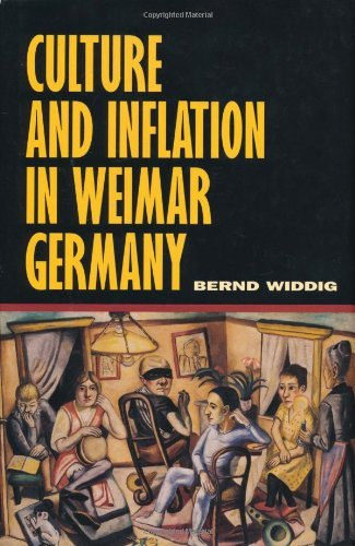 Culture and Inflation in Weimar Germany (Weimar and Now: German Cultural Criticism Book 26) (English Edition)