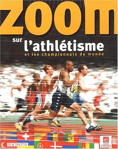 Zoom sur l'athltisme et les championnats du monde